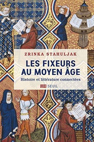 Les fixeurs au Moyen Âge<br>histoire et littérature connectée...