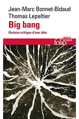 Big bang<br>histoire critique d'une idée