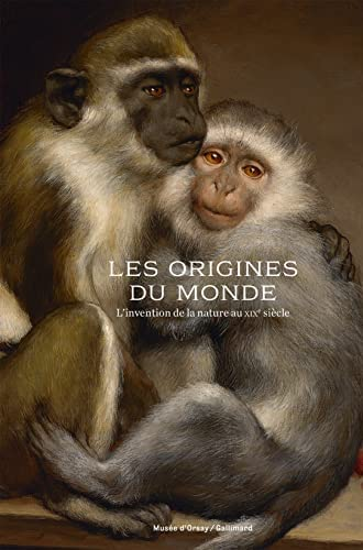 Les origines du monde<br>l'invention de la nature au XIXe sie...