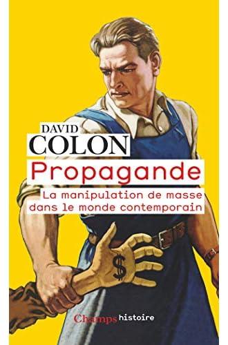 Propagande<br>la manipulation de masse dans le monde contempo...
