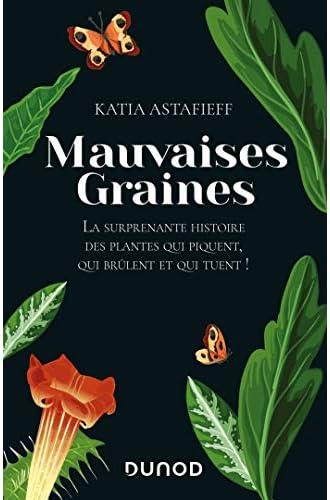 Mauvaises graines<br>la surprenante histoire des plantes qui ...