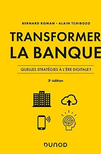 Transformer la banque<br>stratégies bancaires à l'ère digital...