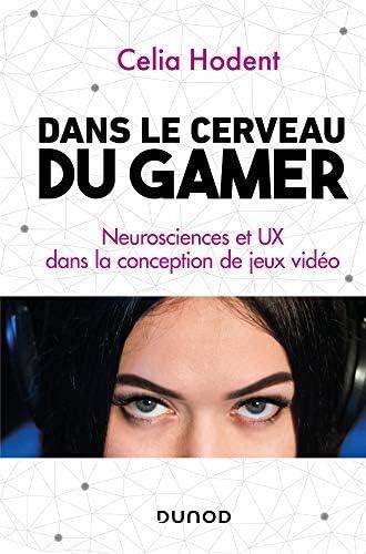 Dans le cerveau du gamer<br>neurosciences et UX dans la conce...