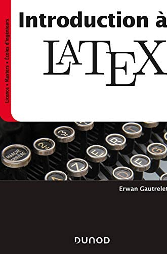 Introduction à LaTeX<br>Erwan Gautrelet