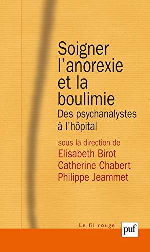 Soigner l'anorexie et la boulimie : des psychanalystes à l'h...