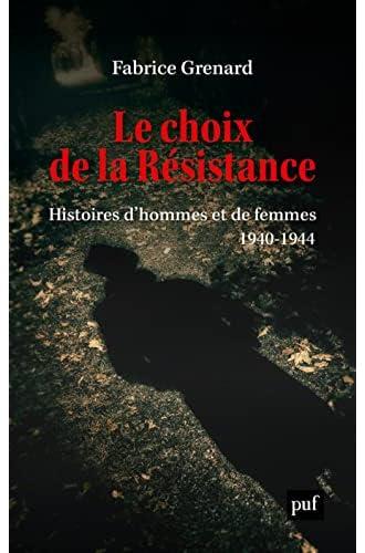 Le choix de la Résistance<br>une histoire d'hommes et de femm...