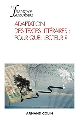 Adaptation des textes littéraires<br>pour quel lecteur ?