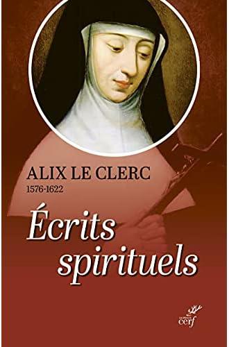 Écrits spirituels<br>témoignages et débuts de la Congrégation...