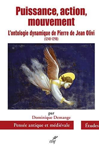 Puissance, action, mouvement<br>l'ontologie dynamique de Pier...