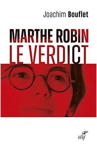 Marthe Robin<br>le verdict