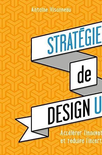 Stratégies de design UX<br>accélérer l'innovation et réduire ...