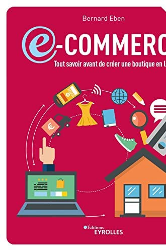 E-commerce<br>tout savoir avant de créer une boutique en lign...