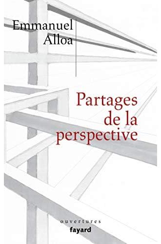 Partages de la perspective<br>Emmanuel Alloa
