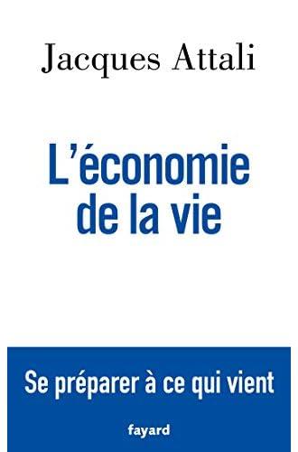 L'économie de la vie<br>[se préparer à ce qui vient]<br>Jacque...