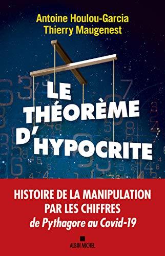 Le théorème d'Hypocrite : une histoire de la manipulation pa...