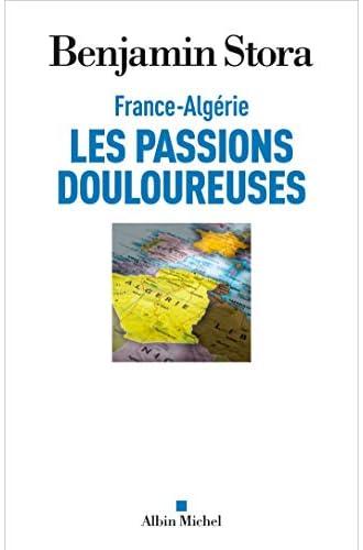 France-Algérie<br>les passions douloureuses