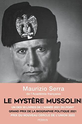 Le mystère Mussolini<br>l'homme, ses défis, sa faillite