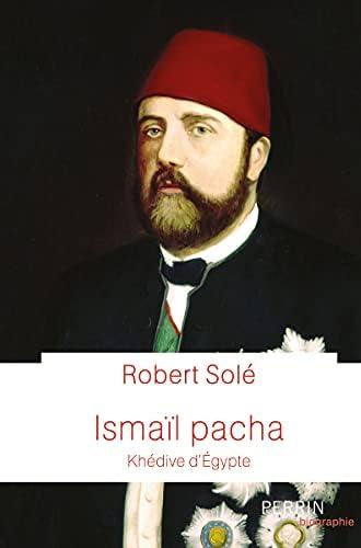 Ismaïl Pacha<br>khédive d'Egypte