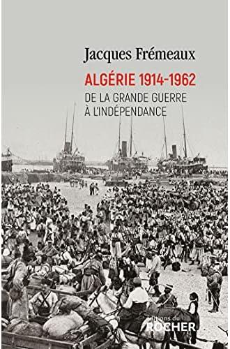 Algérie 1914-1962<br>de la Grande Guerre à l'indépendance