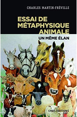 Essai de métaphysique animale<br>un même élan