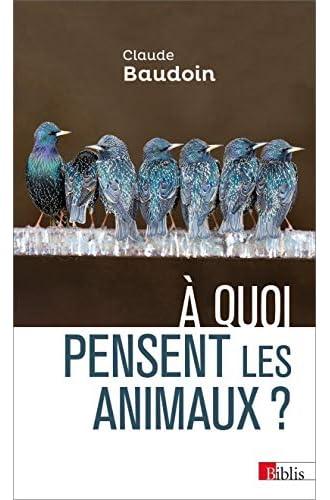 A quoi pensent les animaux ?<br>comportements, cognition, émo...