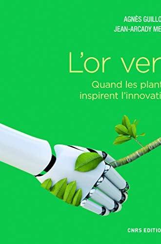 L'or vert<br>quand les plantes inspirent l'innovation<br>Agnès...