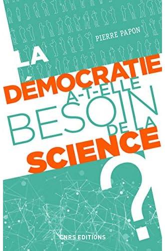 La démocratie a-t-elle besoin de la science?