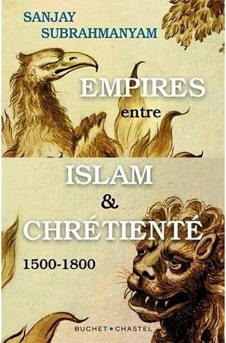 Empires entre islam et chrétienté<br>1500-1800