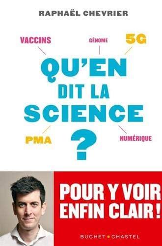 Qu'en dit la science ?<br>vaccins, 5G, PMA, numérique, génome...