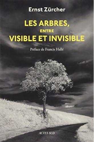 Les arbres, entre visible et invisible<br>s'étonner, comprend...