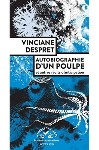 Autobiographie d'un poulpe<br>et autres récits d'anticipation