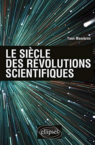 Le siècle des révolutions scientifiques<br>Yann Mambrini