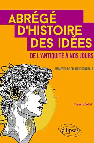 Abrégé d'histoire des idées de l'Antiquité à nos jours<br>mem...