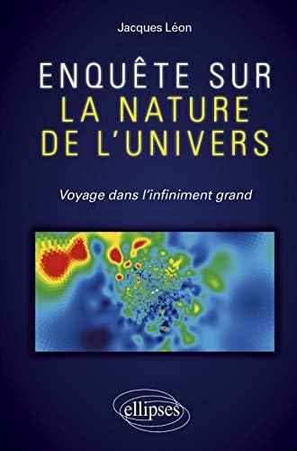 Enquête sur la nature de l'univers<br>voyage dans l'infinimen...