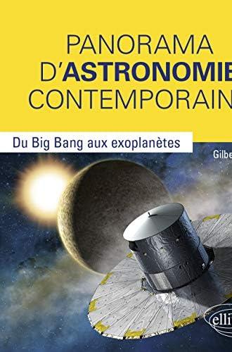 Panorama d'astronomie contemporaine<br>du big bang aux exopla...