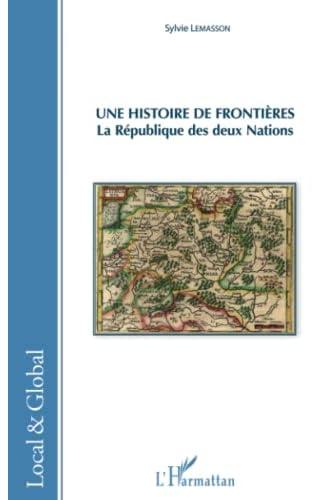 Une histoire de frontières<br>la République des deux nations
