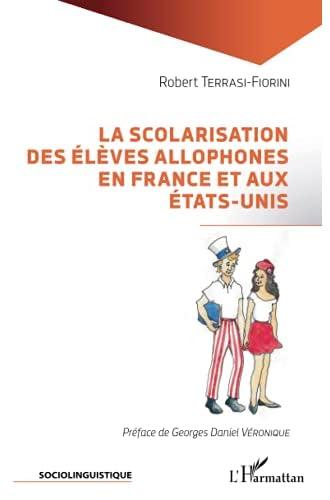 La scolarisation des élèves allophones en France et aux Etat...