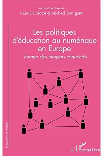 Les politiques d'éducation au numérique en Europe<br>former d...