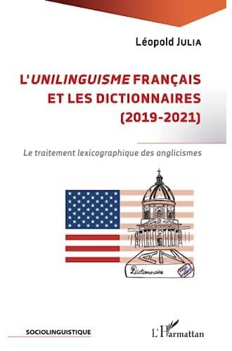 L''unilinguisme' français et les dictionnaires (2019-2021) :...
