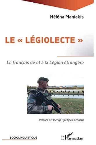 Le 'légiolecte'<br>le français de 'et' à la 'Légion étrangère...