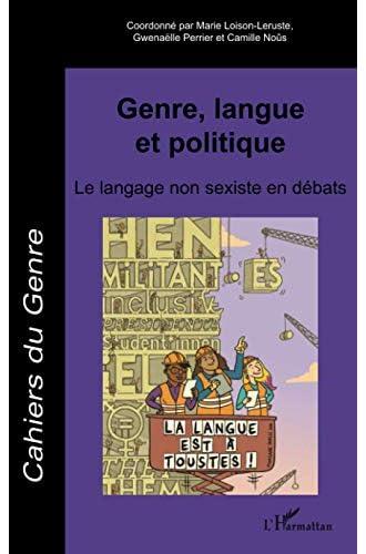 Genre, langue et politique<br>le langage non sexiste en débat...