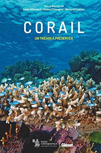 Corail<br>un trésor à préserver<br>sous la direction de Denis ...