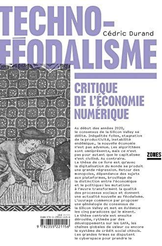 Technoféodalisme<br>critique de l'économie numérique<br>Cédric...