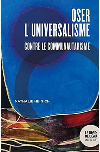 Oser l'universalisme<br>contre le communautarisme