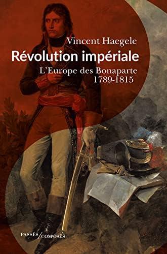 Révolution impériale<br>l'Europe des Bonaparte (1789-1815)
