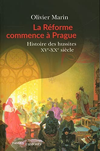 La Réforme commence à Prague<br>histoire des Hussites, XVe-XX...