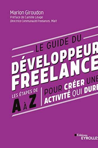 Le guide du développeur freelance<br>les étapes de A à Z pour...