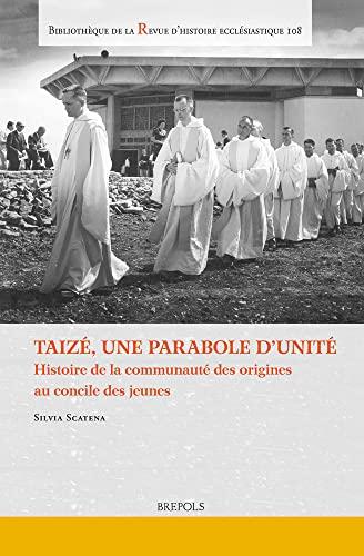 Taizé, une parabole d'unité : histoire de la communauté des ...