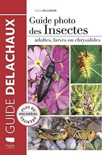 Guide photo des insectes<br>[adultes, lar...