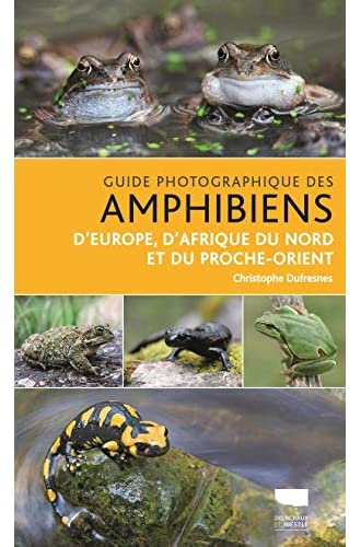 Guide photographique des amphibiens d'Europe, d'Afrique du N...